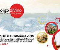 Locandina: Borgo DiVino 2019, posticipato il 7-8-9 giugno causa maltempo
