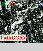 Locandina: Primo Maggio: diritto al lavoro e dovere della memoria