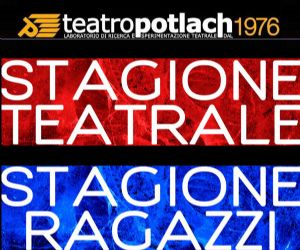 Locandina: Stagione Teatrale e Teatro Ragazzi 2015 al Teatro Potlach